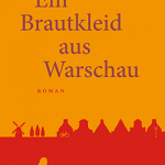 "Book Launch of ""Ein Brautkleid aus Warschau"" on 21 February in Berlin"